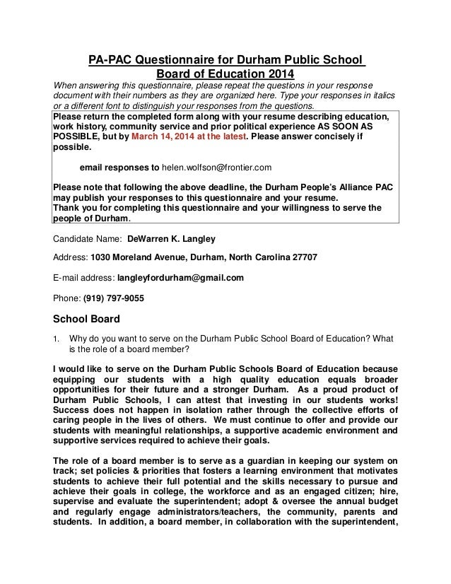 PA-PAC Questionnaire for Durham Public School Board of Education 2014 When answering this questionnaire, please repeat the...