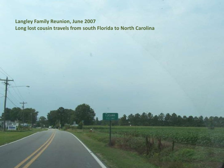 Langley Family Reunion, June 2007 <br />Long lost cousin travels from south Florida to North Carolina<br />