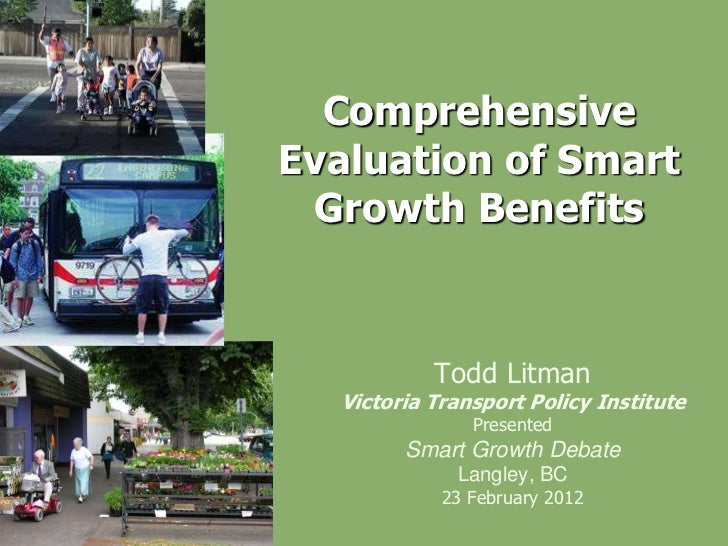 ComprehensiveEvaluation of Smart Growth Benefits           Todd Litman  Victoria Transport Policy Institute               ...