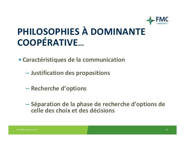 PHILOSOPHIESÀ DOMINANTECOOPÉRATIVE…• Caractéristiquesdelacommunication  – Justificationdespropositions  – Recherche...