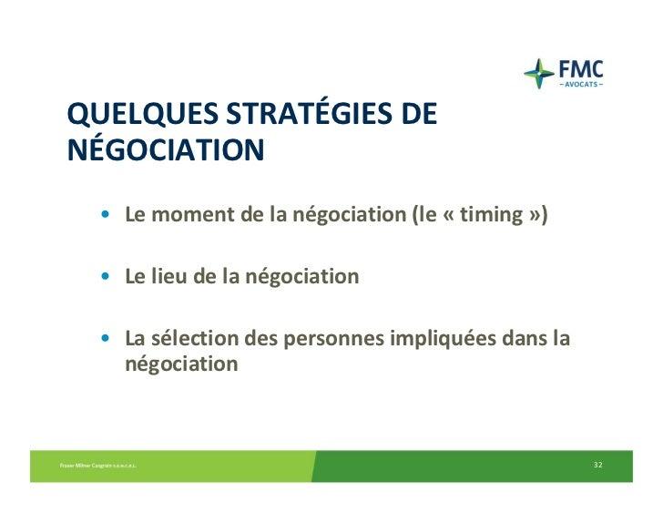 QUELQUESSTRATÉGIESDENÉGOCIATION • Lemomentdelanégociation(le« timing ») • Lelieudelanégociation • Lasélectio...