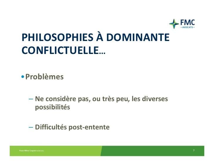 PHILOSOPHIESÀ DOMINANTECONFLICTUELLE…•Problèmes – Neconsidèrepas,outrèspeu,lesdiverses   possibilités – Difficul...
