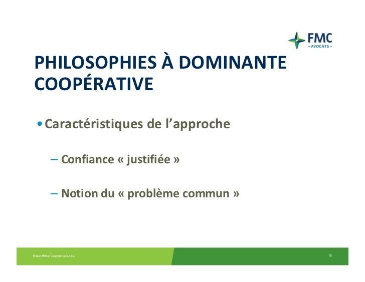 PHILOSOPHIESÀ DOMINANTECOOPÉRATIVE•Caractéristiquesdel'approche  – Confiance« justifiée »  – Notiondu« problèmecom...