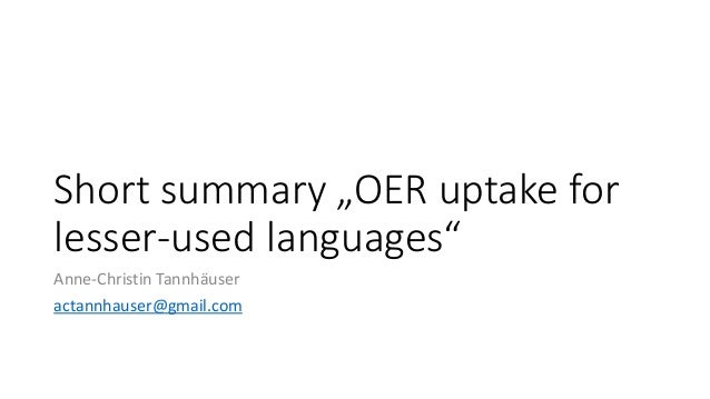 "Short summary ""OER uptake for lesser-used languages"" Anne-Christin Tannhäuser actannhauser@gmail.com"