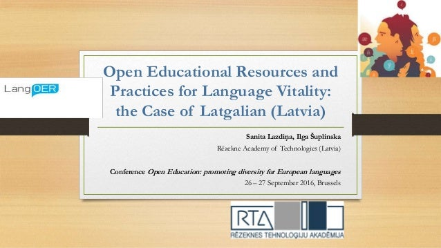 Open Educational Resources and Practices for Language Vitality: the Case of Latgalian (Latvia) Sanita Lazdiņa, Ilga Šuplin...