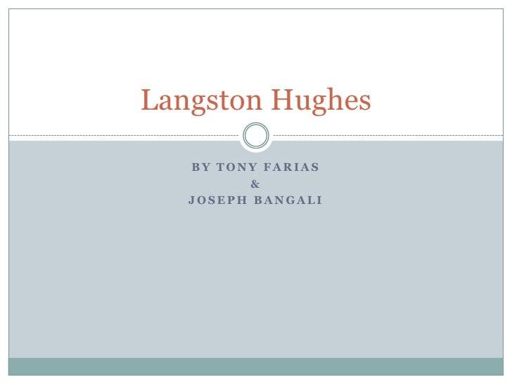 By Tony Farias<br />&<br />Joseph Bangali<br />Langston Hughes<br />