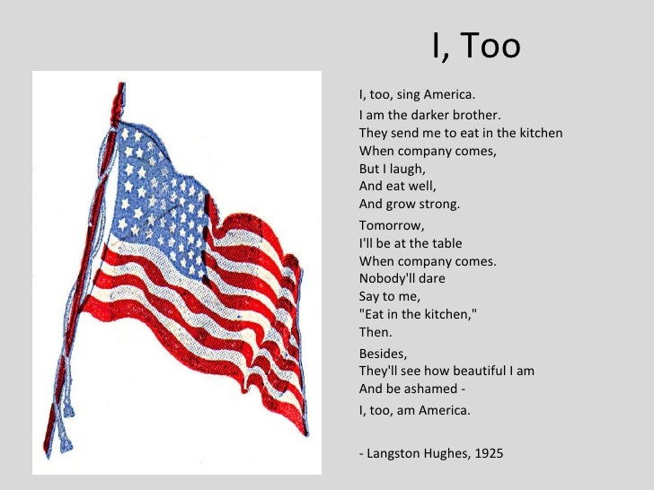 i too sing america essay This is essay is comparing and contrasting i, too sing america by langston hughes and i hear america singing by walt whitman essay: write a two-page essay in which you compare any two out of the four walt whitman and langston huges poems.