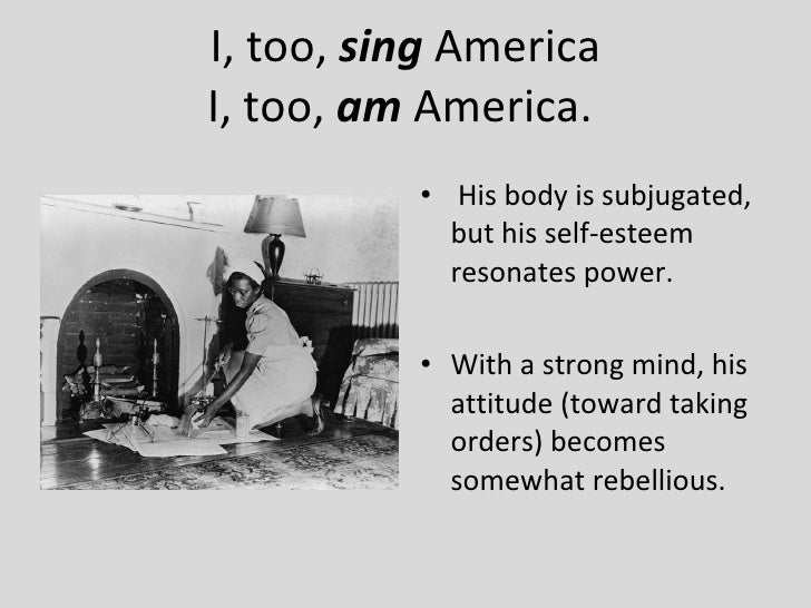 i too sing america Page | 1 i, too, sing america langston hughes langston hughes (1902–67) was a celebrated african american poet and short story writer born in joplin, missouri, he moved often in his youth before settling in cleveland.