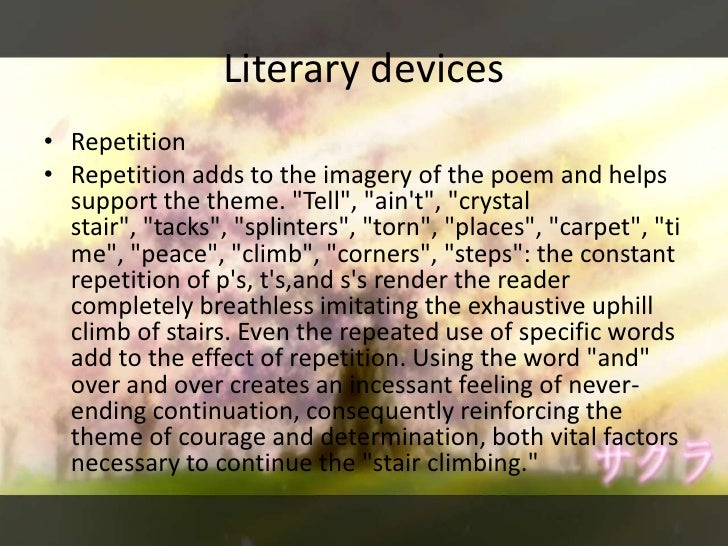 """Literary devices<br />Repetition<br />Repetition adds to the imagery of the poem and helps support the theme. """"Tell"""", """"ain..."""