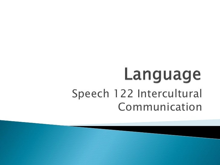 Speech 122 Intercultural         Communication