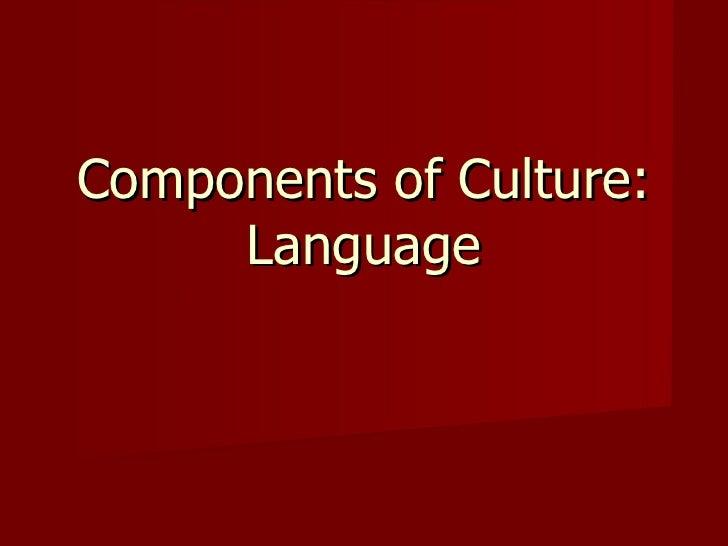 Components of Culture: Language