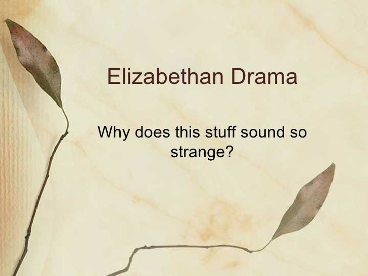 elizabethan drama stagecraft and society
