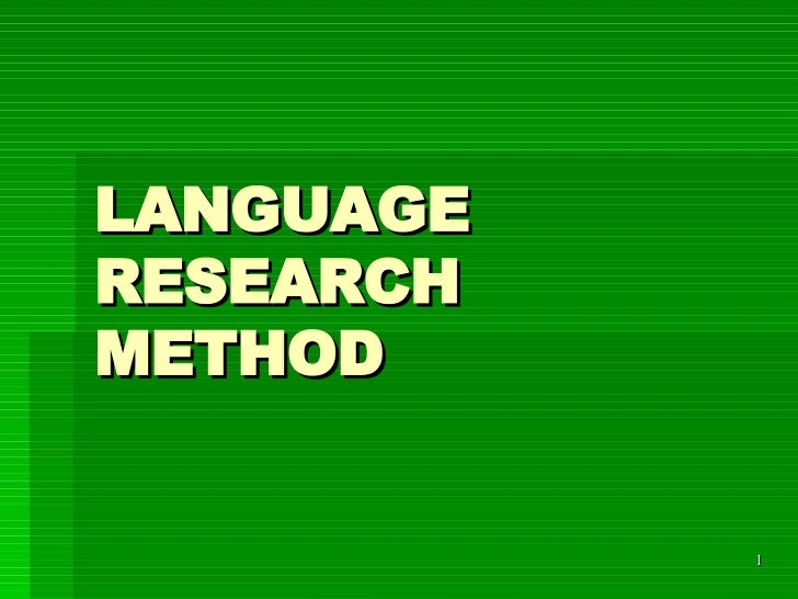 LANGUAGE RESEARCH METHOD
