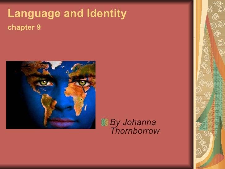 Language and Identity chapter 9 <ul><li>By Johanna Thornborrow </li></ul>