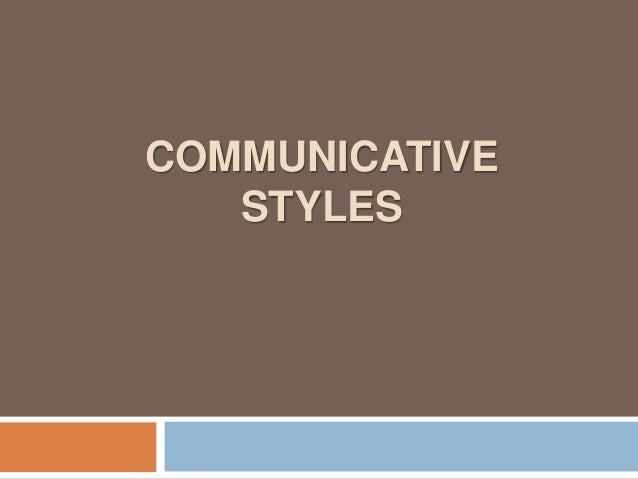 COMMUNICATIVE STYLES