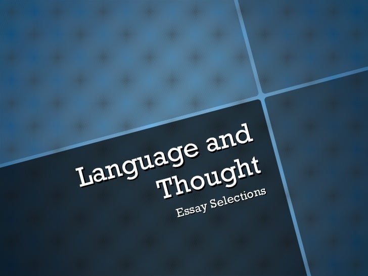 the language of thought the relationship essay Language, culture and learning 2  understanding the nature of the relationship between language and culture is central to the process of learning another language.