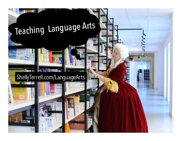 Teaching Language Arts ShellyTerrell.com/LanguageArts