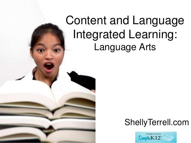 Content and LanguageIntegrated Learning:Language ArtsShellyTerrell.com