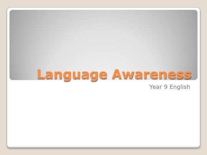 Language Awareness             Year 9 English