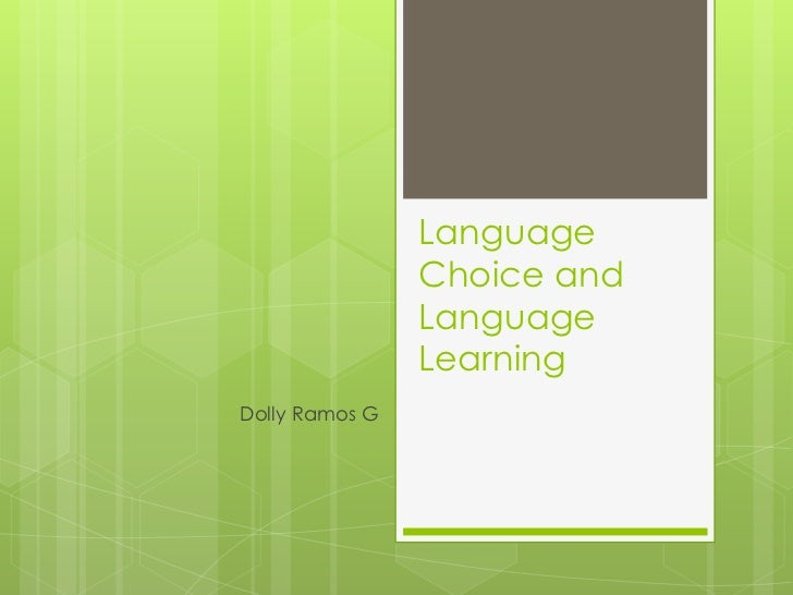 LanguageChoice and LanguageLearning<br />                    Dolly Ramos G<br />