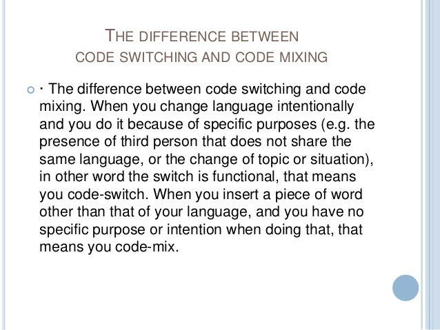 multilingual communities effects of code switching Language contact has probably had an effect on all languages  code-switching  as a product of local speech community identities speakers.