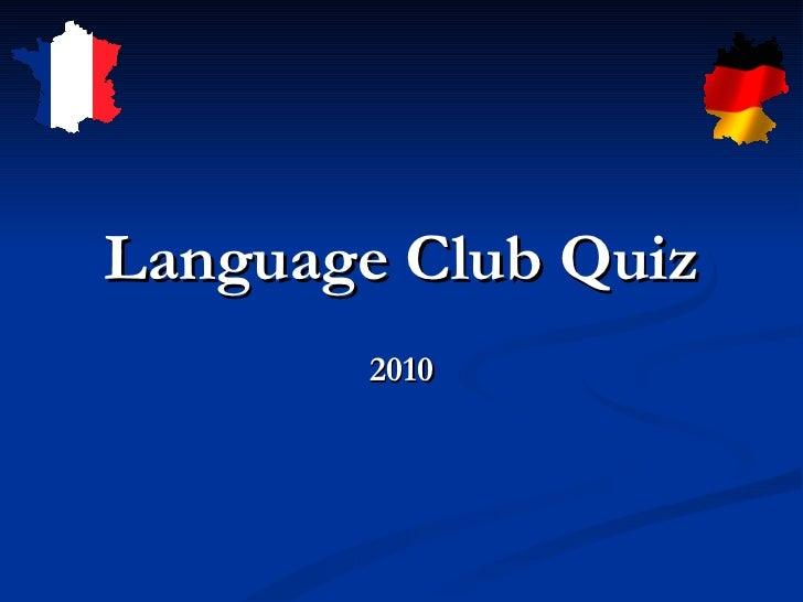 Language Club Quiz 2010
