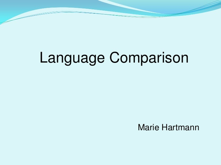 Language Comparison<br />Marie Hartmann<br />