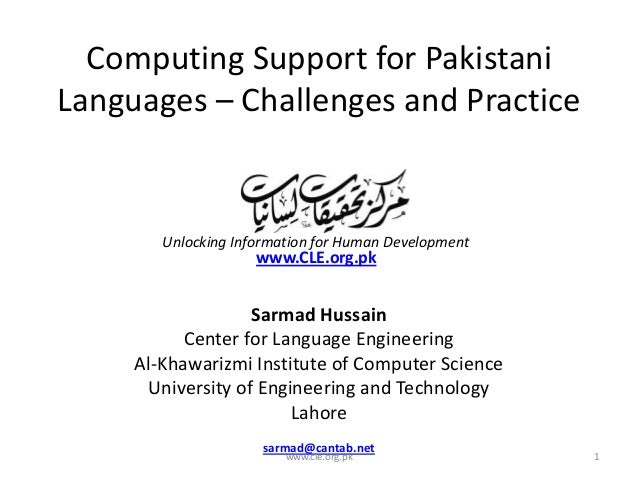 Computing Support for Pakistani Languages – Challenges and Practice  Unlocking Information for Human Development  www.CLE....