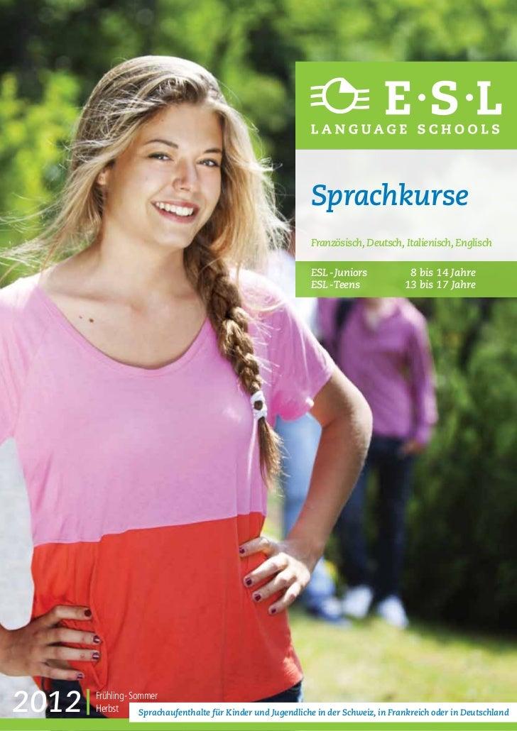 Sprachkurse                                                              Französisch, Deutsch, Italienisch, Englisch      ...