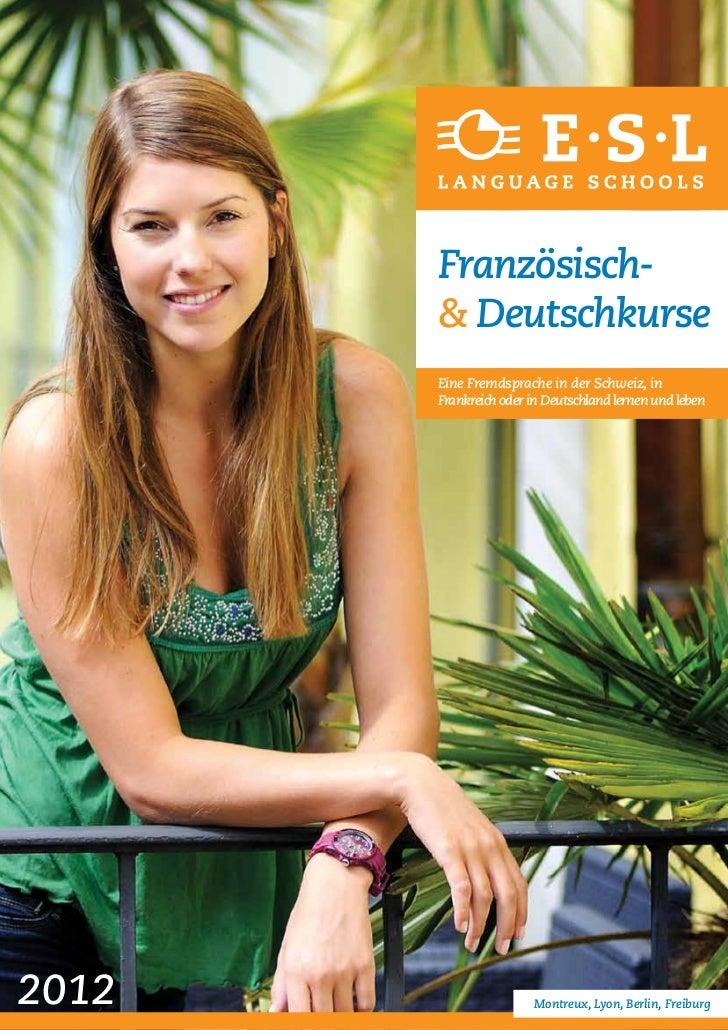 Französisch-       & Deutschkurse       Eine Fremdsprache in der Schweiz, in       Frankreich oder in Deutschland lernen u...