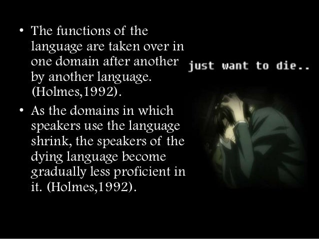death of language In linguistics , language death (also language extinction , linguistic extinction or linguicide , and rarely also glottophagy ) occurs when a language loses its last.