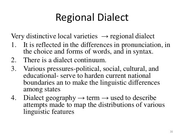 regional social dialects Standard english started as a regional dialect younger more progressive sociolinguists think of the development of new regional and social dialects as the english.