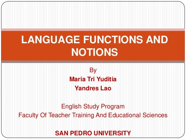 LANGUAGE FUNCTIONS AND       NOTIONS                        By                 Maria Tri Yuditia                  Yandres ...