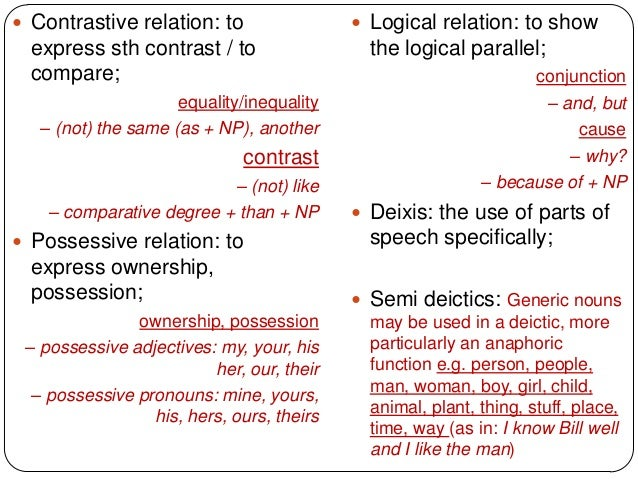  Contrastive relation: to                  Logical relation: to show  express sth contrast / to                  the log...
