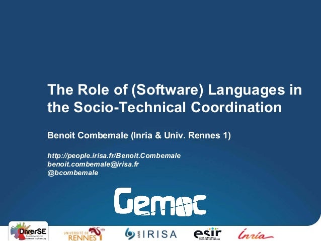 The Role of (Software) Languages in the Socio-Technical Coordination Benoit Combemale (Inria & Univ. Rennes 1) http://peop...