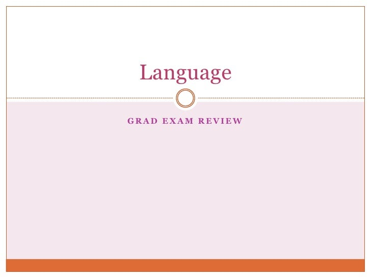 Grad Exam Review<br />Language<br />