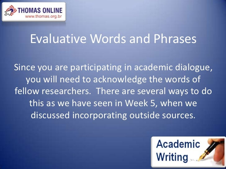 essay evaluative words Language specimen materials, with accompanying examiner commentaries   completing an evaluative essay on language diversity, or an.