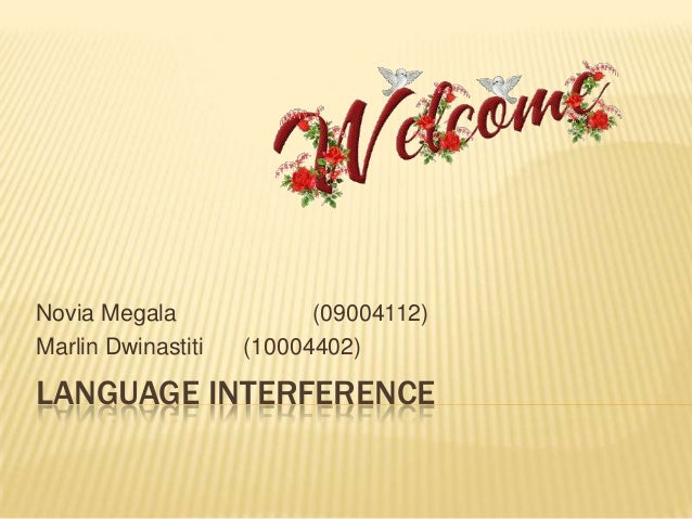 language interference 20 english as a second language manystudies in the area of native language interference inthe target language reported that the second language learning environment encompasses everything the language learner.