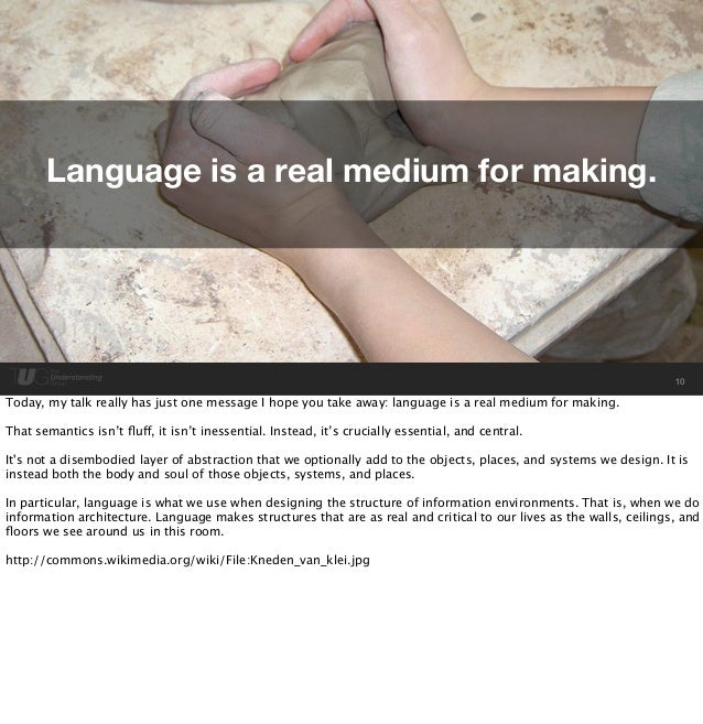 Language is a real medium for making.  10  Today, my talk really has just one message I hope you take away: language is a ...