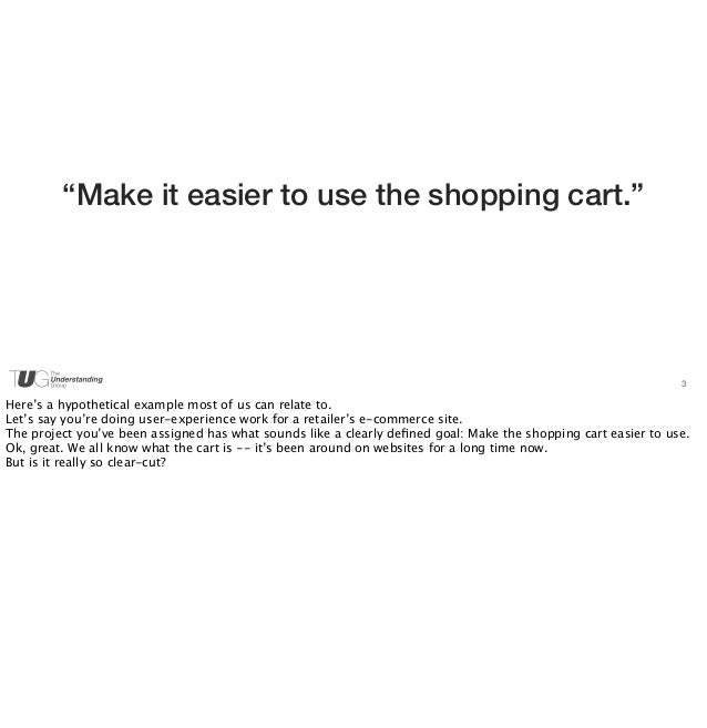 """3  """"Make it easier to use the shopping cart.""""  Here's a hypothetical example most of us can relate to.  Let's say you're d..."""