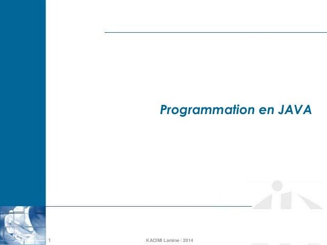 KACIMI Lamine / 20141 Programmation en JAVA