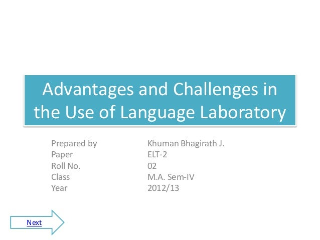 Advantages and Challenges in the Use of Language Laboratory       Prepared by   Khuman Bhagirath J.       Paper         EL...