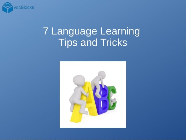 7 Language Learning Tips and Tricks