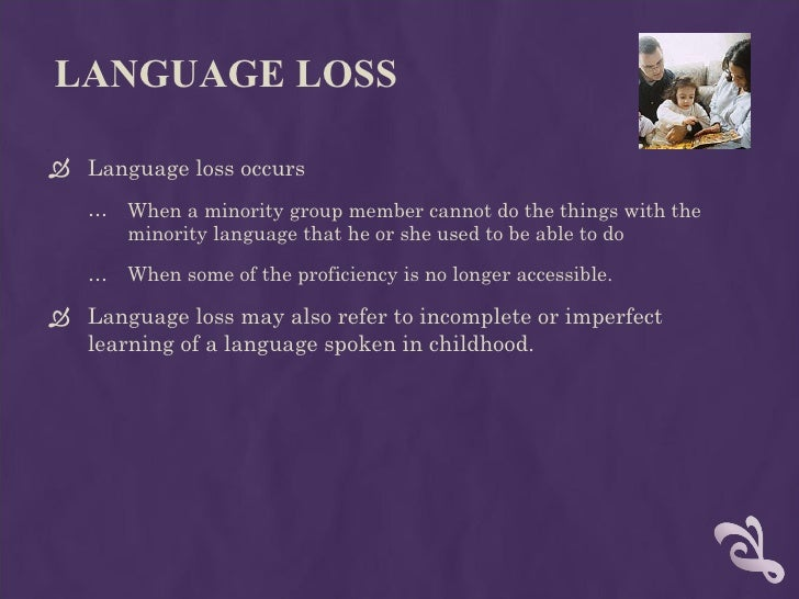 language loss What happens if a language is lost languages carry cultural knowledge, so the loss of a language means the loss of culture, of aboriginal people's connection to their ancestors.