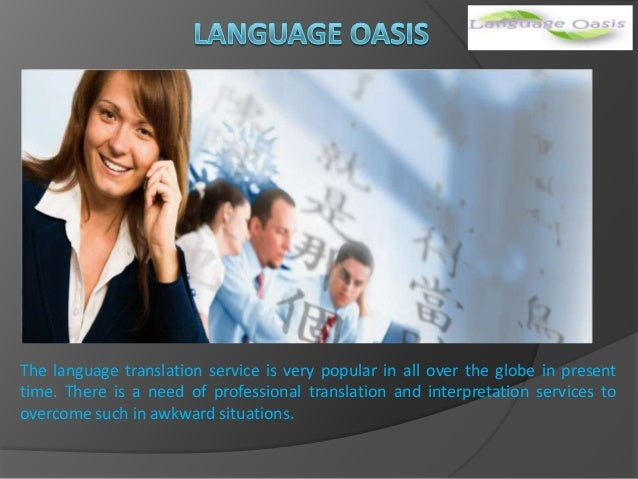The language translation service is very popular in all over the globe in present time. There is a need of professional tr...