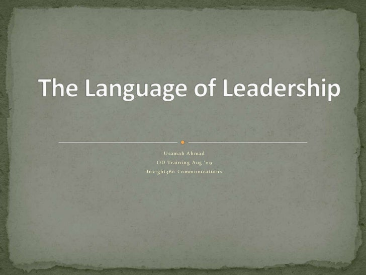 Usamah Ahmad<br />OD Training Aug '09<br />Inxight360 Communications<br />The Language of Leadership<br />