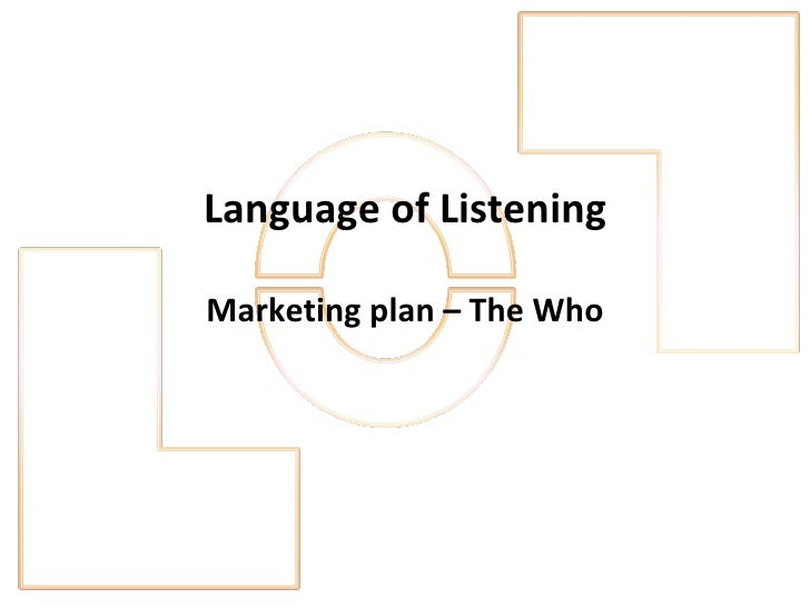 Language of Listening Marketing plan – The Who