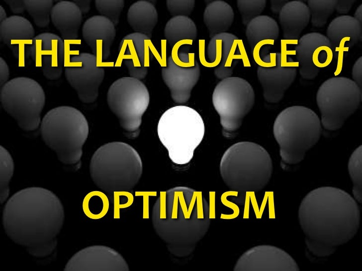 THE LANGUAGE of<br />OPTIMISM<br />