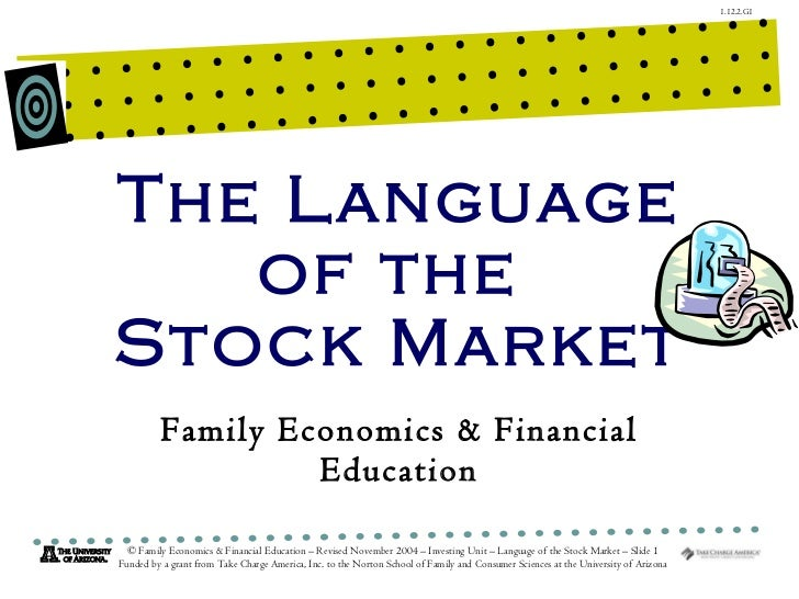 The Language of the  Stock Market Family Economics & Financial Education © Family Economics & Financial Education – Revise...