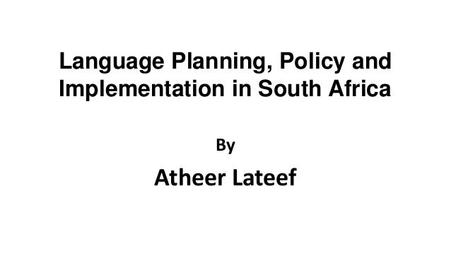 Language Planning, Policy andImplementation in South AfricaByAtheer Lateef